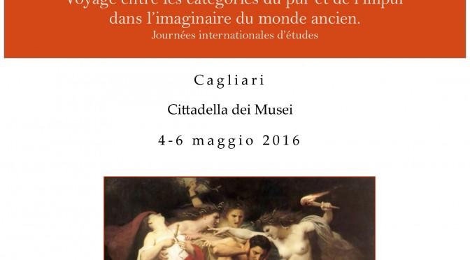 Actualités : appel à communication colloque «Hagnos, Miasma, Katharsis. Voyages entre les catégories du pur et de l'impur dans l'imaginaire du monde ancien»