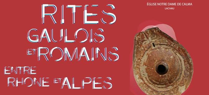 Actualités : exposition «Rites gaulois et romains entre Rhône et Alpes»