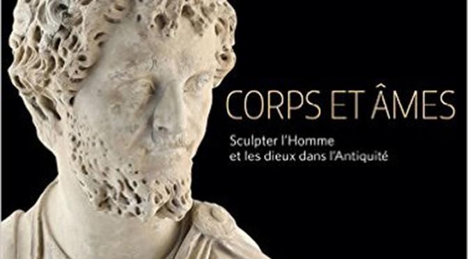 Actualités : exposition «Corps et âmes. Sculpter l'Homme et les dieux dans l'Antiquité»