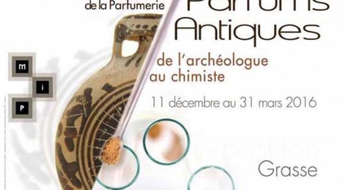 Valorisation : compte rendu de l'exposition «Parfums antiques, de l'archéologue au chimiste»