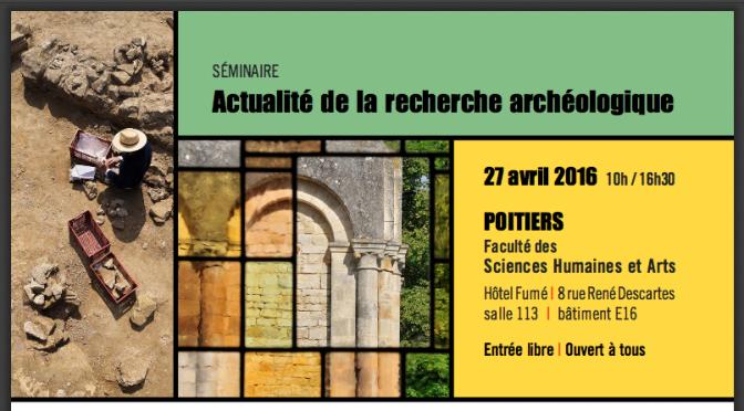 Actualités : séminaire «Actualité de la recherche archéologique»