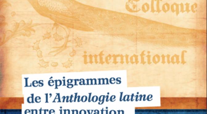 Annonce : colloque «Les épigrammes de l'Anthologie Latine entre innovation et tradition»