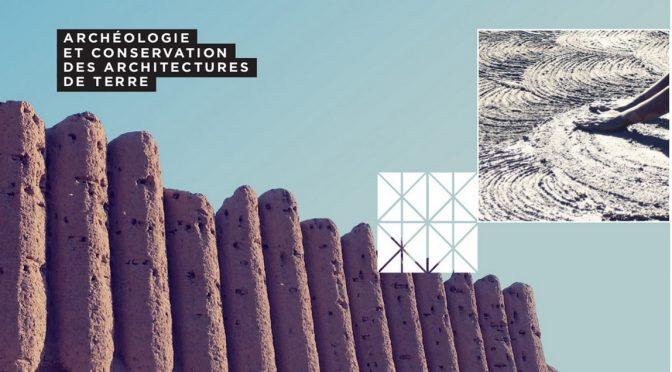 Actualités : exposition «ArchéoTERRA : archéologie et conservation des architectures de terre»