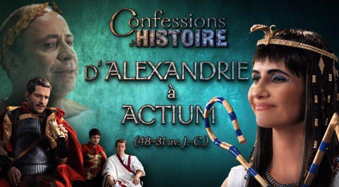 Valorisation : à propos de la vidéo «Confessions d'histoire. D'Alexandrie à Actium (48-31 av. J.-C.)». Entretien avec C.-G. Schwentzel
