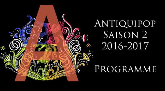 Actualités : Antiquipop saison 2 (2016/2017)