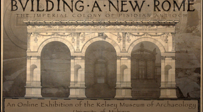 Exposition virtuelle «Building e new Rome : The imperial Colonie of Pisidian Antioch»