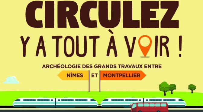 Circulez, y a tout à voir ! Archéologie des grands travaux entre Nîmes et Montpellier