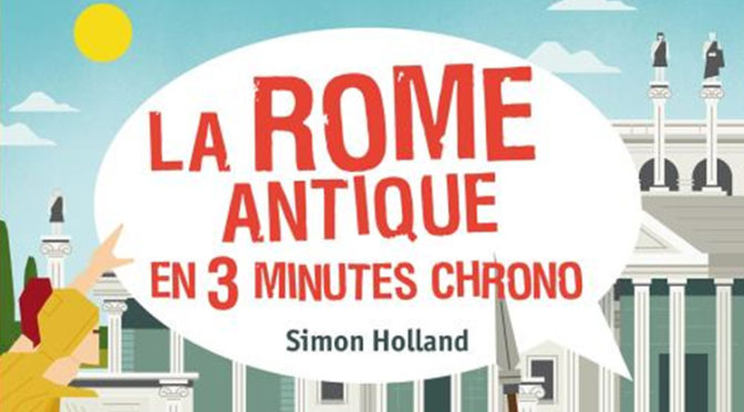 La Rome antique en 3 minutes chrono