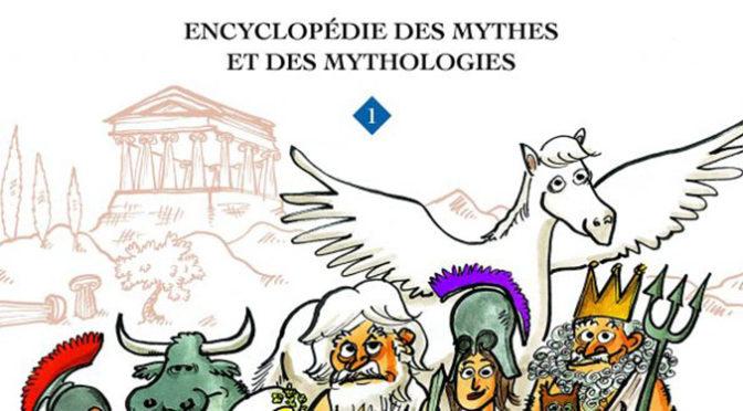 50 nuances de Grecs. Encyclopédie des mythes et des mythologies
