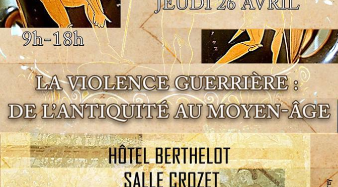 La violence guerrière : De l'Antiquité au Moyen Âge