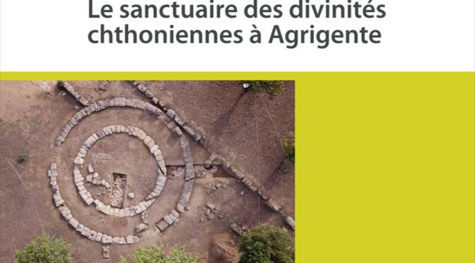 Le sanctuaire des divinités chthoniennes à Agrigente